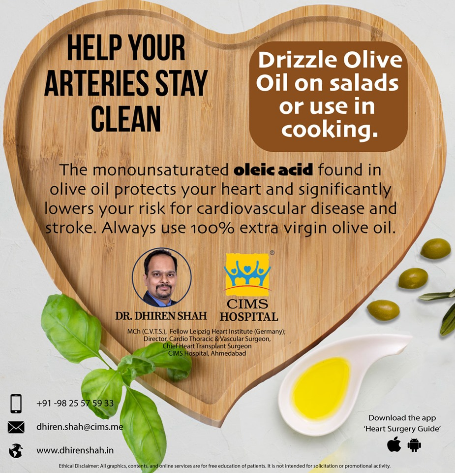 Help your arteries stay clean, drizzle olive oil on salad or use it in cooking!